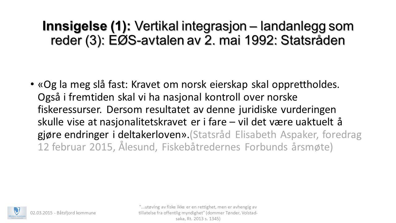 Innsigelse (1): Vertikal integrasjon – landanlegg som reder (3): EØS-avtalen av 2. mai 1992: Statsråden «Og la meg slå fast: Kravet om norsk eierskap
