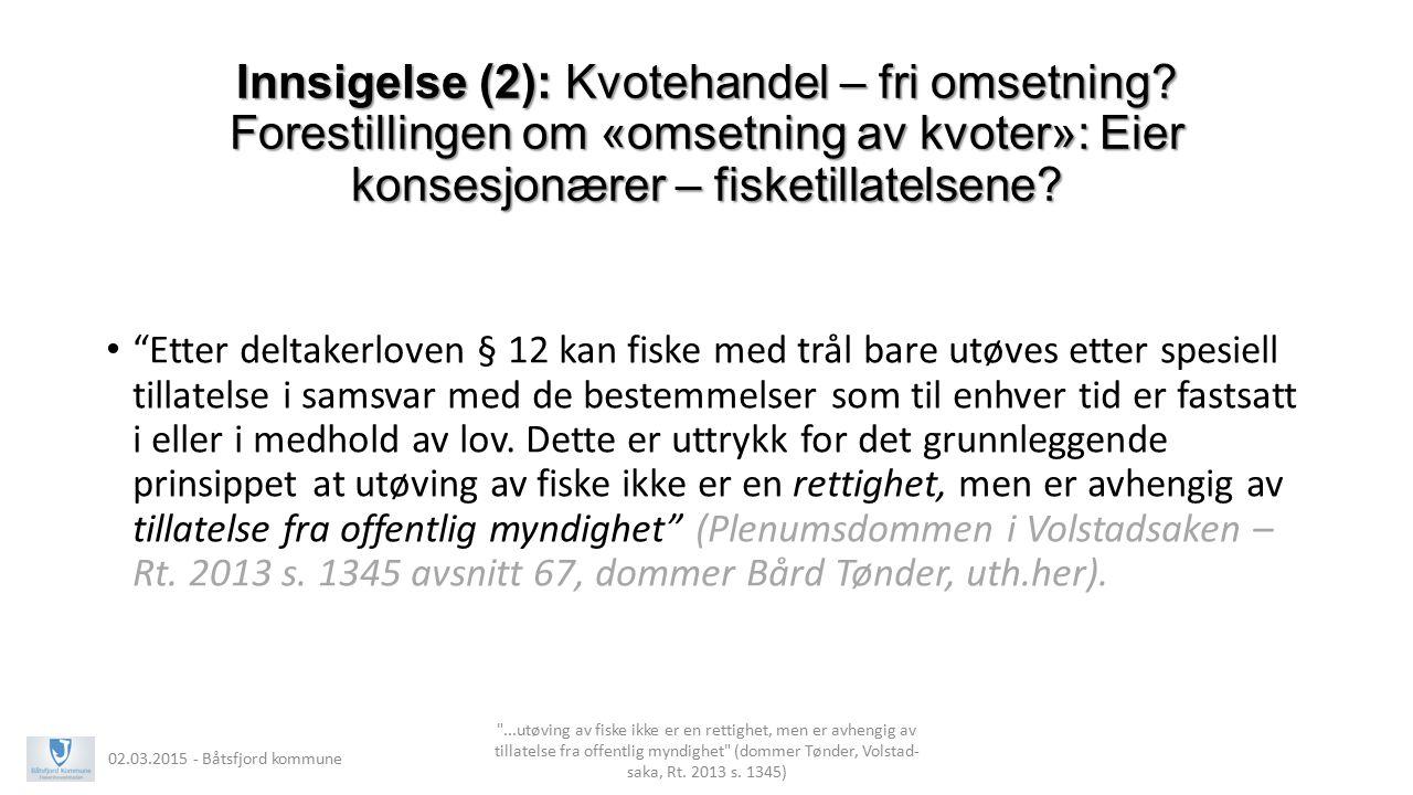"""Innsigelse (2): Kvotehandel – fri omsetning? Forestillingen om «omsetning av kvoter»: Eier konsesjonærer – fisketillatelsene? """"Etter deltakerloven § 1"""