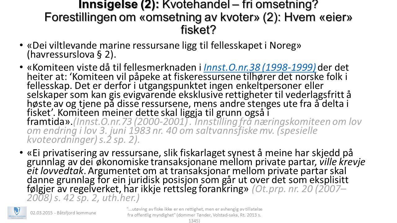 Innsigelse (2): Kvotehandel – fri omsetning? Forestillingen om «omsetning av kvoter» (2): Hvem «eier» fisket? «Dei viltlevande marine ressursane ligg