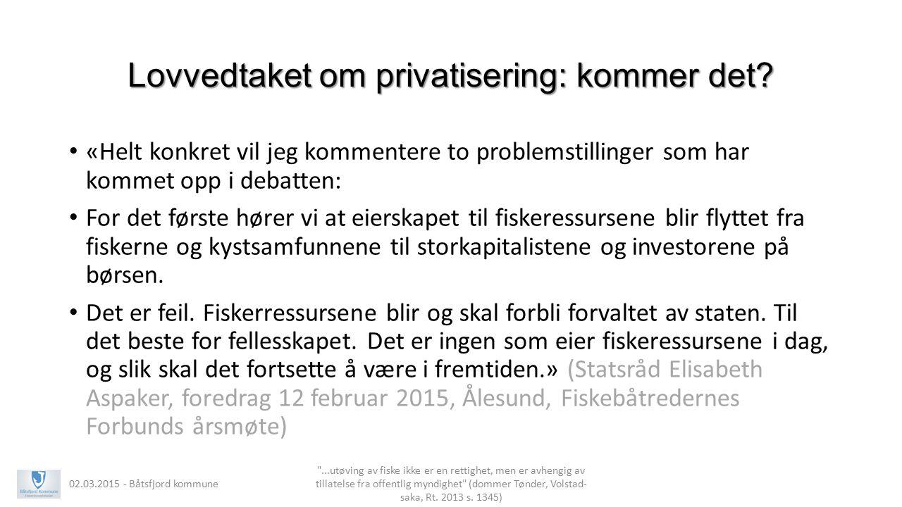 Lovvedtaket om privatisering: kommer det? «Helt konkret vil jeg kommentere to problemstillinger som har kommet opp i debatten: For det første hører vi