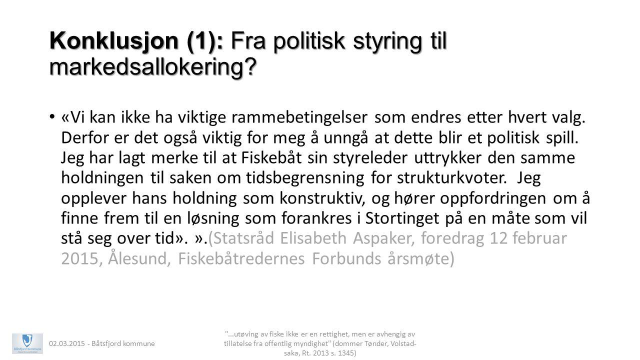Konklusjon (1): Fra politisk styring til markedsallokering.