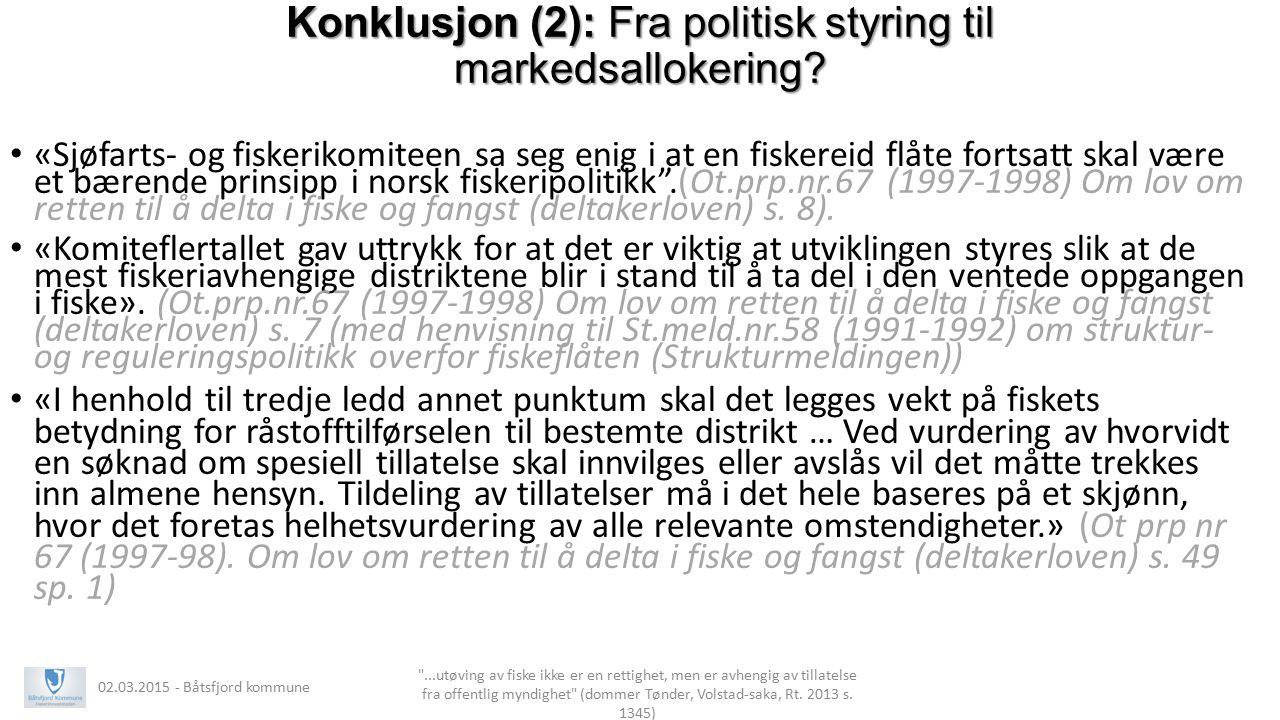 Konklusjon (2): Fra politisk styring til markedsallokering? «Sjøfarts- og fiskerikomiteen sa seg enig i at en fiskereid flåte fortsatt skal være et bæ