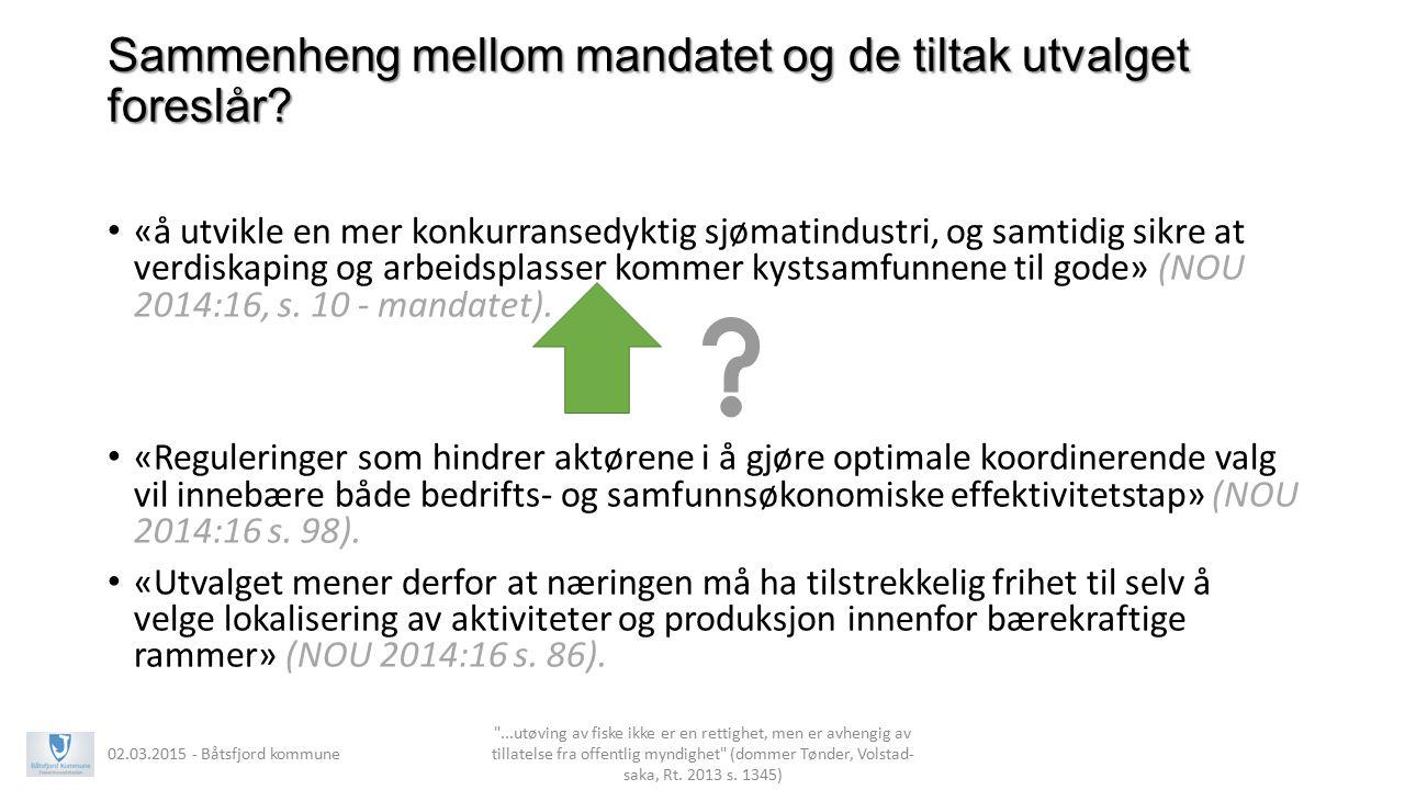 Hovedpunkter i NOU'en: Mandat, politikk, rammeverk, tiltak (1) «å utvikle en mer konkurransedyktig sjømatindustri, og samtidig sikre at verdiskaping og arbeidsplasser kommer kystsamfunnene til gode» (NOU 2014:16, s.