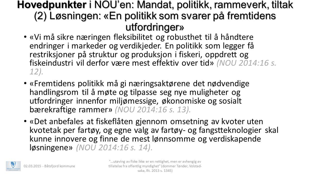 Hovedpunkter i NOU'en: Mandat, politikk, rammeverk, tiltak (2) Løsningen: «En politikk som svarer på fremtidens utfordringer» «Vi må sikre næringen fl