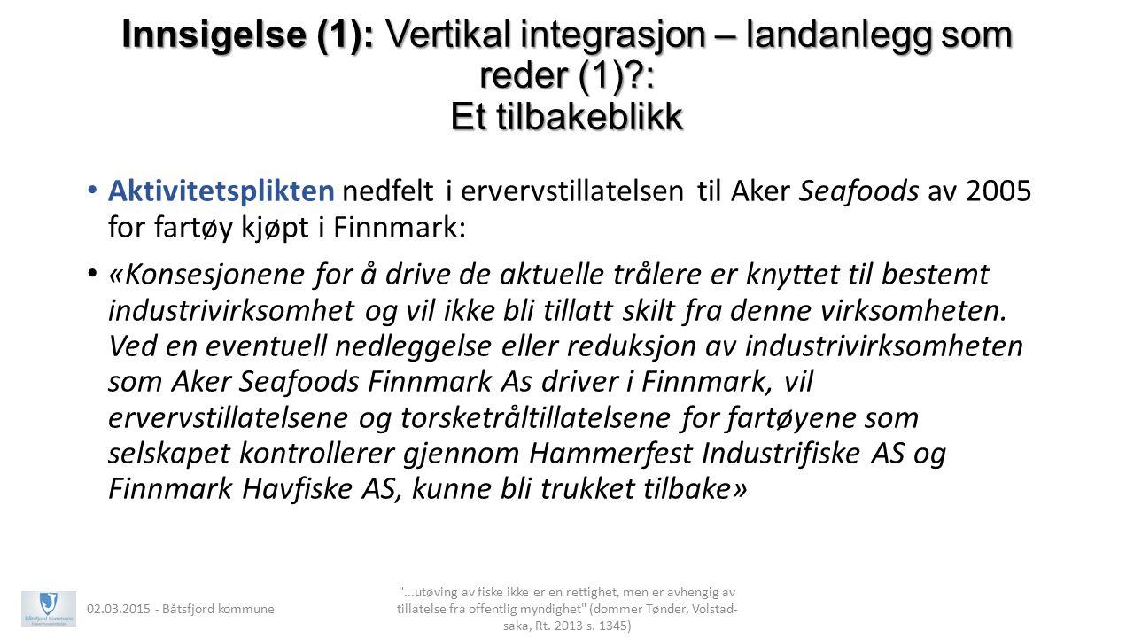 Innsigelse (1): Vertikal integrasjon – landanlegg som reder (1)?: Et tilbakeblikk Aktivitetsplikten nedfelt i ervervstillatelsen til Aker Seafoods av
