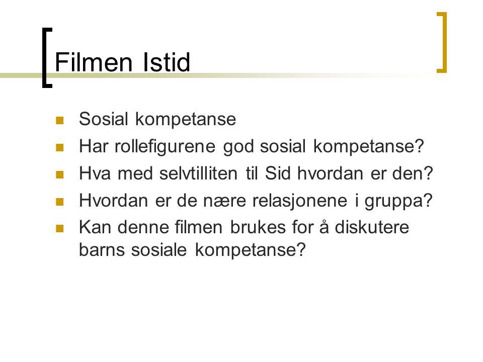 Filmen Istid Sosial kompetanse Har rollefigurene god sosial kompetanse.