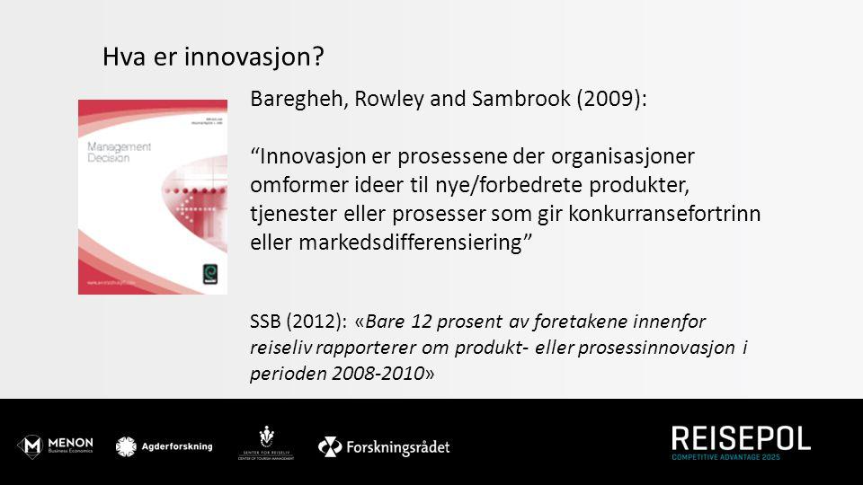 """Hva er innovasjon? Baregheh, Rowley and Sambrook (2009): """"Innovasjon er prosessene der organisasjoner omformer ideer til nye/forbedrete produkter, tje"""