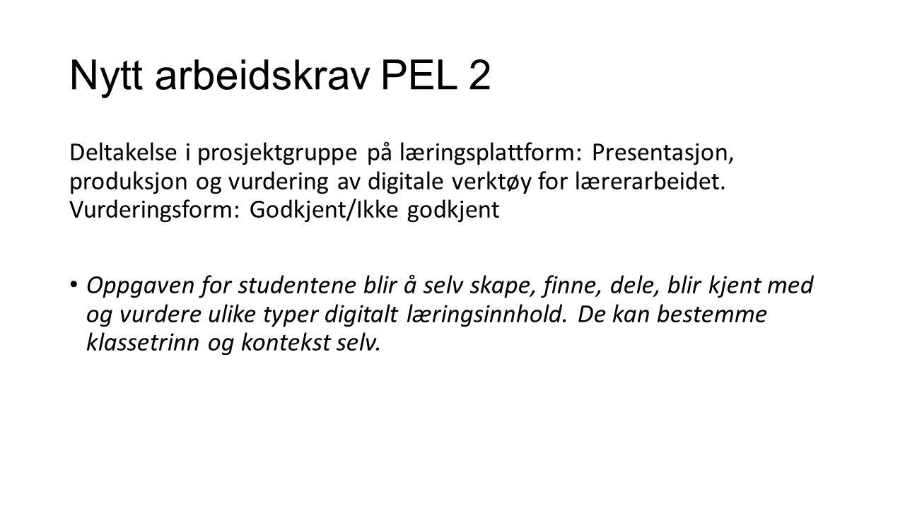Nytt arbeidskrav PEL 2 Deltakelse i prosjektgruppe på læringsplattform: Presentasjon, produksjon og vurdering av digitale verktøy for lærerarbeidet. V