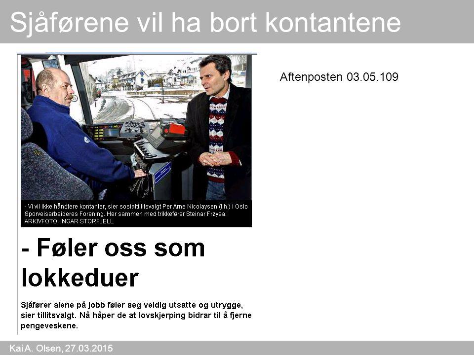 Kai A. Olsen, 27.03.2015 22 Sjåførene vil ha bort kontantene Aftenposten 03.05.109