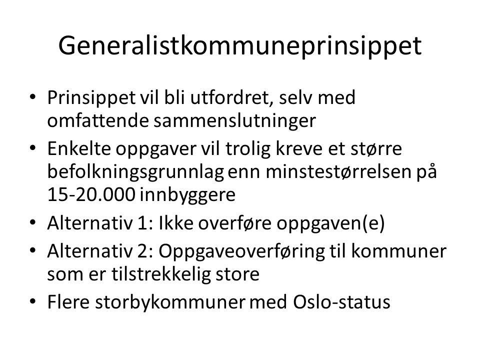Generalistkommuneprinsippet Prinsippet vil bli utfordret, selv med omfattende sammenslutninger Enkelte oppgaver vil trolig kreve et større befolkningsgrunnlag enn minstestørrelsen på 15-20.000 innbyggere Alternativ 1: Ikke overføre oppgaven(e) Alternativ 2: Oppgaveoverføring til kommuner som er tilstrekkelig store Flere storbykommuner med Oslo-status