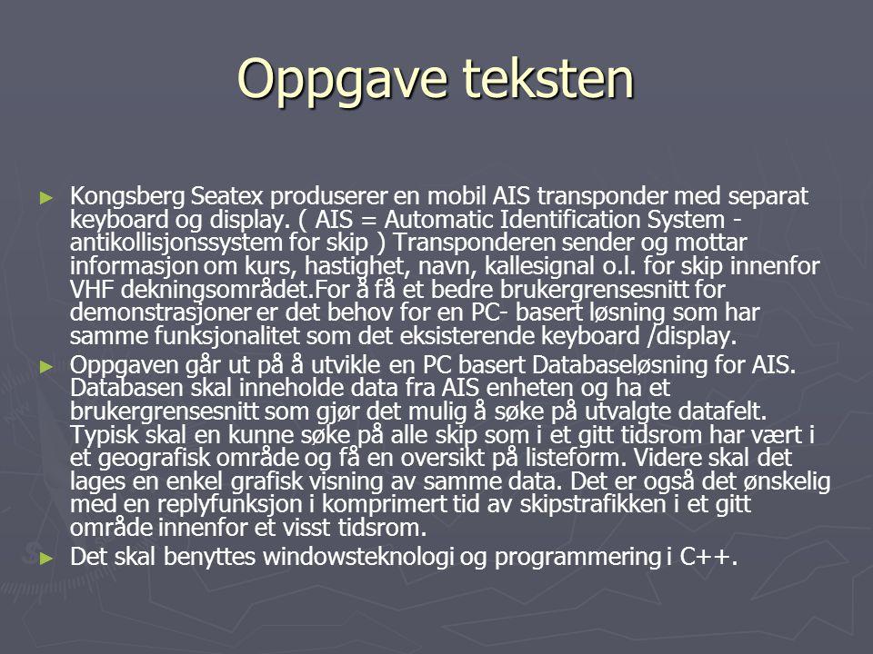 Oppgave teksten ► ► Kongsberg Seatex produserer en mobil AIS transponder med separat keyboard og display. ( AIS = Automatic Identification System - an