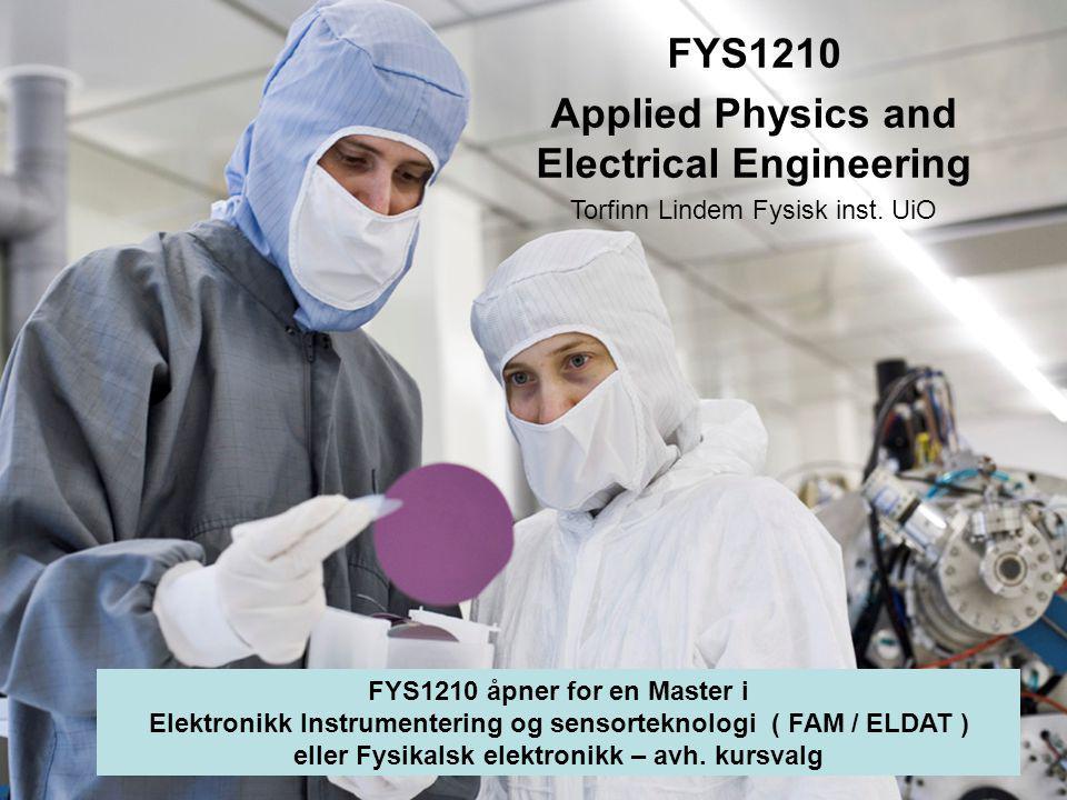3 Kurs FYS-2210 Halvlederkomponenter Micro- and Nanotechnology Laboratory – MiNaLab -, 5000 m2, LENS – Light and Energy from Novel Semiconductors