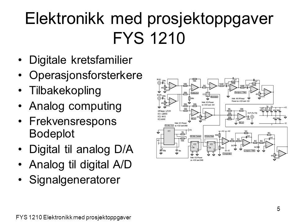5 Digitale kretsfamilier Operasjonsforsterkere Tilbakekopling Analog computing Frekvensrespons Bodeplot Digital til analog D/A Analog til digital A/D
