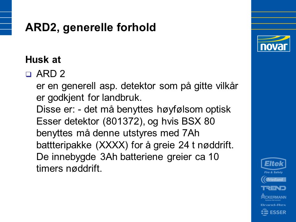 ARD2, generelle forhold Husk at  ARD 2 er en generell asp.