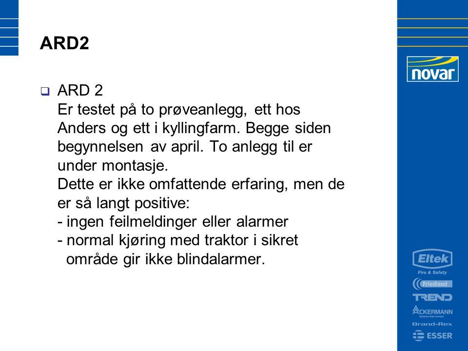 ARD2  ARD 2 Er testet på to prøveanlegg, ett hos Anders og ett i kyllingfarm.