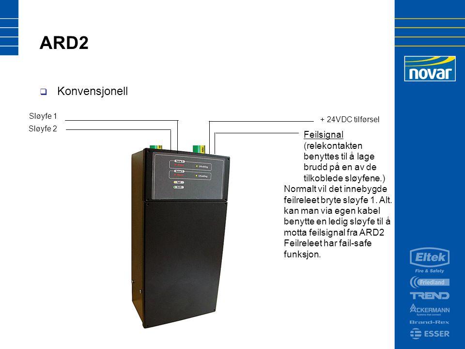 ARD2  Konvensjonell Sløyfe 1 Sløyfe 2 + 24VDC tilførsel Feilsignal (relekontakten benyttes til å lage brudd på en av de tilkoblede sløyfene.) Normalt vil det innebygde feilreleet bryte sløyfe 1.