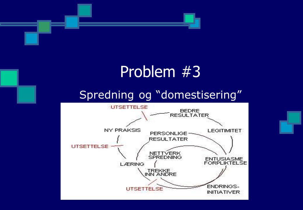 """Problem #3 Spredning og """"domestisering"""""""
