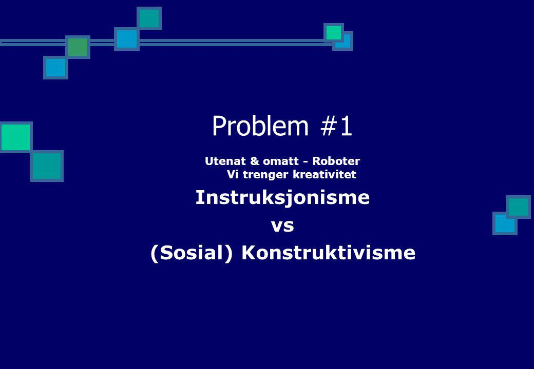 Problem #2 Vanlig utdanning Low Tech – High Touch * How to go high on technology without loosing touch?