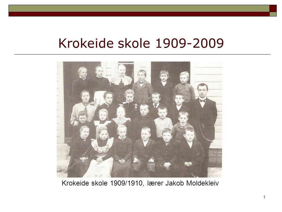 1 Krokeide skole 1909-2009 Krokeide skole 1909/1910, lærer Jakob Moldekleiv