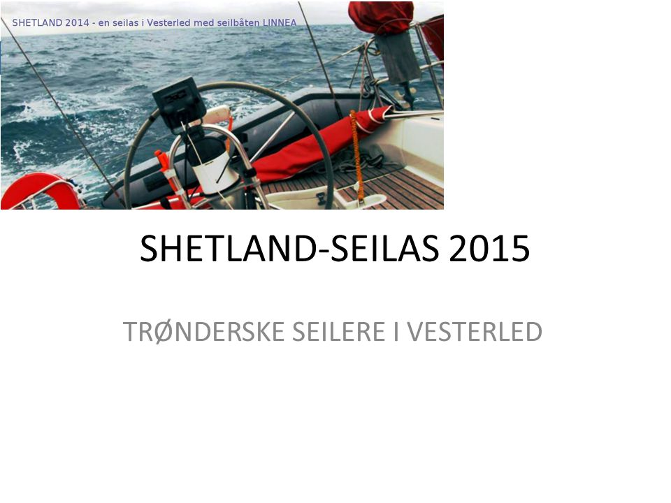 SHETLAND-SEILAS 2015 TRØNDERSKE SEILERE I VESTERLED