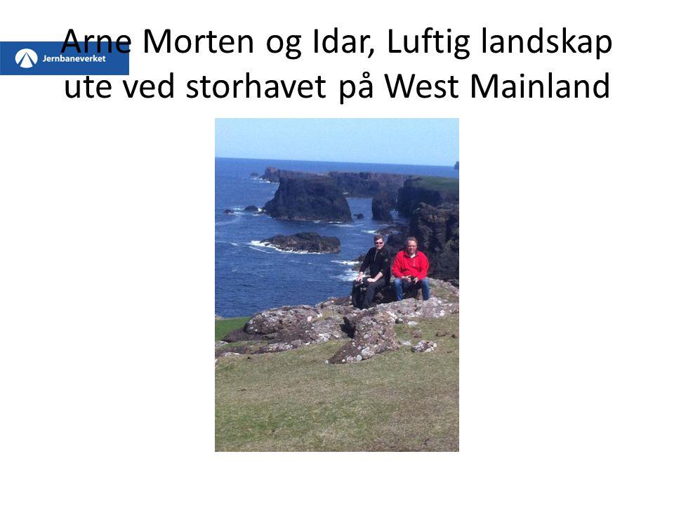 Arne Morten og Idar, Luftig landskap ute ved storhavet på West Mainland