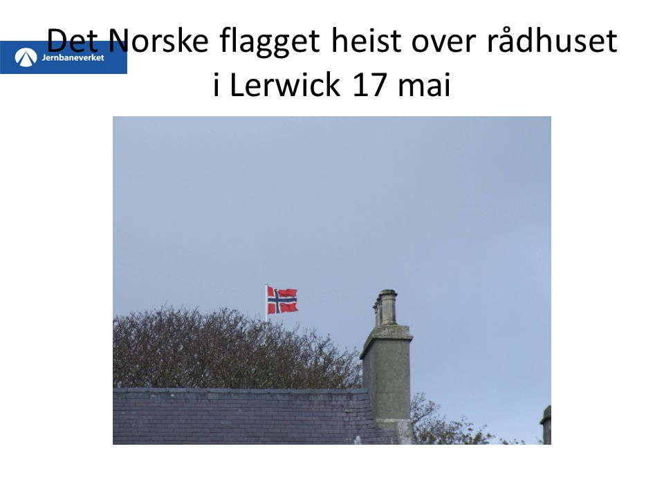 Det Norske flagget heist over rådhuset i Lerwick 17 mai