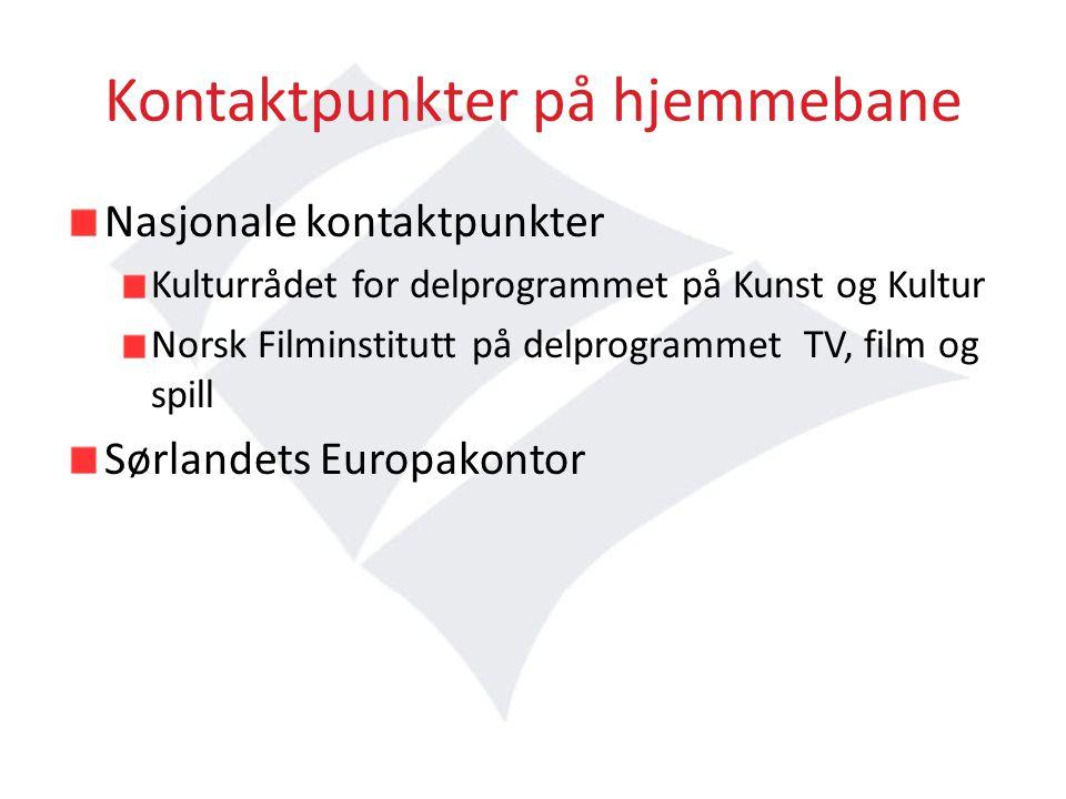 Kontaktpunkter på hjemmebane Nasjonale kontaktpunkter Kulturrådet for delprogrammet på Kunst og Kultur Norsk Filminstitutt på delprogrammet TV, film og spill Sørlandets Europakontor