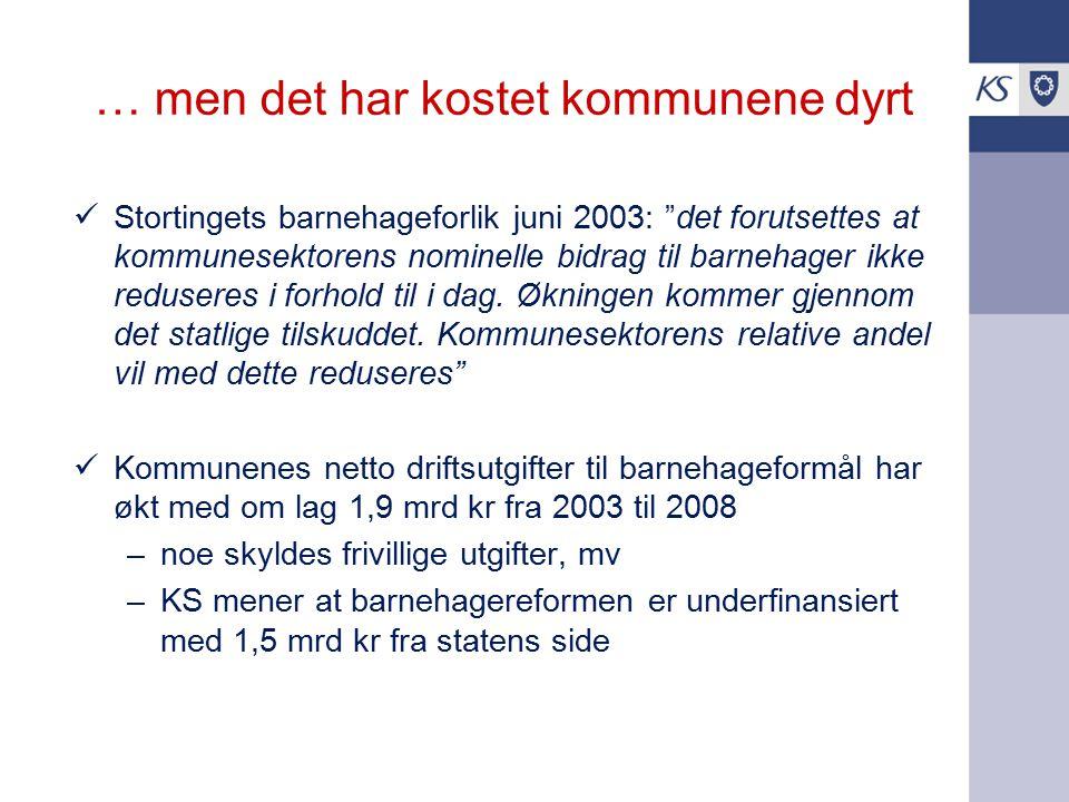 """… men det har kostet kommunene dyrt Stortingets barnehageforlik juni 2003: """"det forutsettes at kommunesektorens nominelle bidrag til barnehager ikke r"""