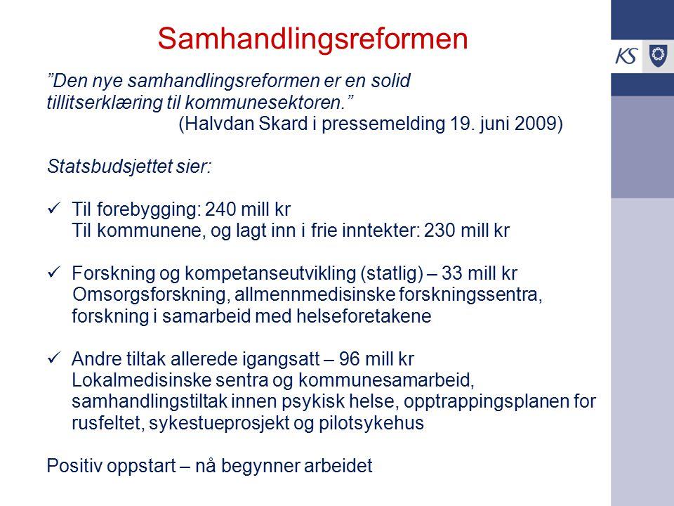 """Samhandlingsreformen """"Den nye samhandlingsreformen er en solid tillitserklæring til kommunesektoren."""" (Halvdan Skard i pressemelding 19. juni 2009) St"""