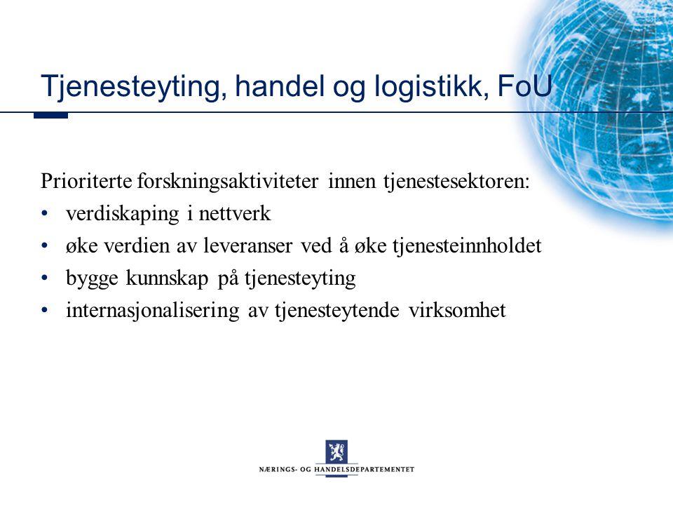 Tjenesteyting, handel og logistikk, FoU Prioriterte forskningsaktiviteter innen tjenestesektoren: verdiskaping i nettverk øke verdien av leveranser ve