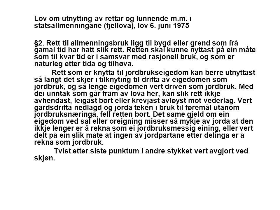 Lov om utnytting av rettar og lunnende m.m. i statsallmenningane (fjellova), lov 6. juni 1975 §2. Rett til allmenningsbruk ligg til bygd eller grend s