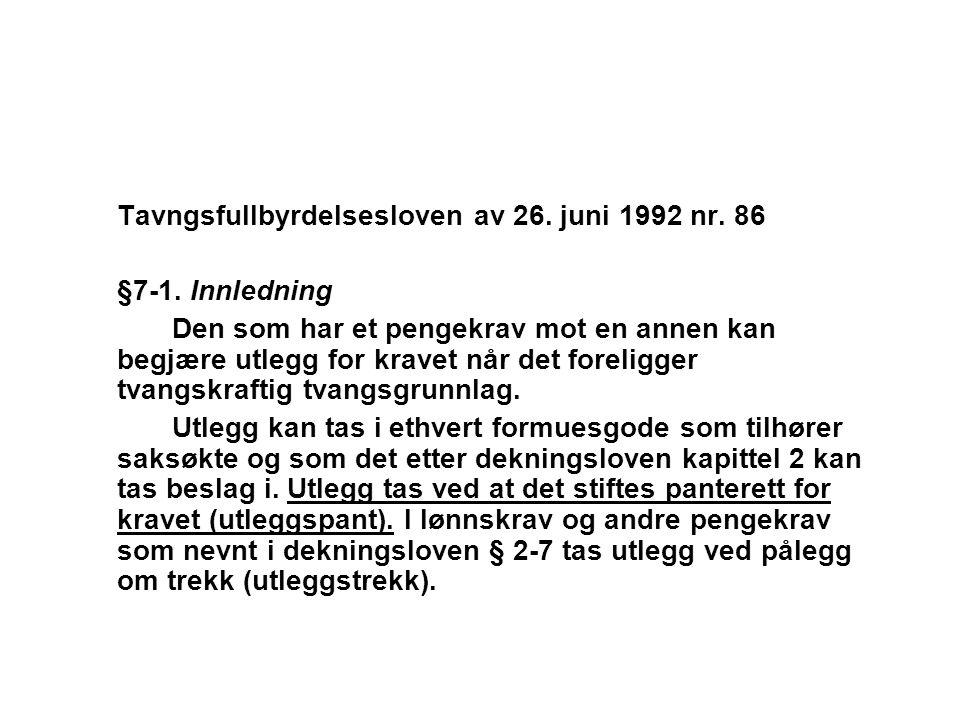 Tavngsfullbyrdelsesloven av 26.juni 1992 nr. 86 §7-1.