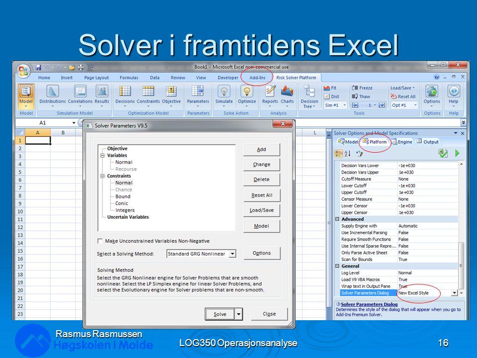 Solver i framtidens Excel LOG350 Operasjonsanalyse16 Rasmus Rasmussen
