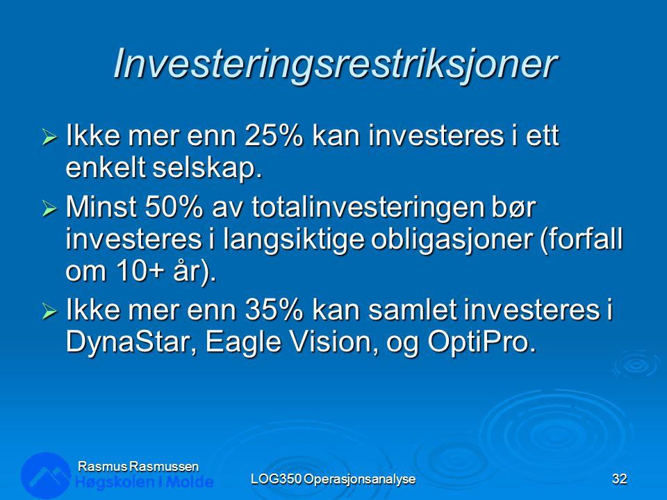 Investeringsrestriksjoner  Ikke mer enn 25% kan investeres i ett enkelt selskap.  Minst 50% av totalinvesteringen bør investeres i langsiktige oblig