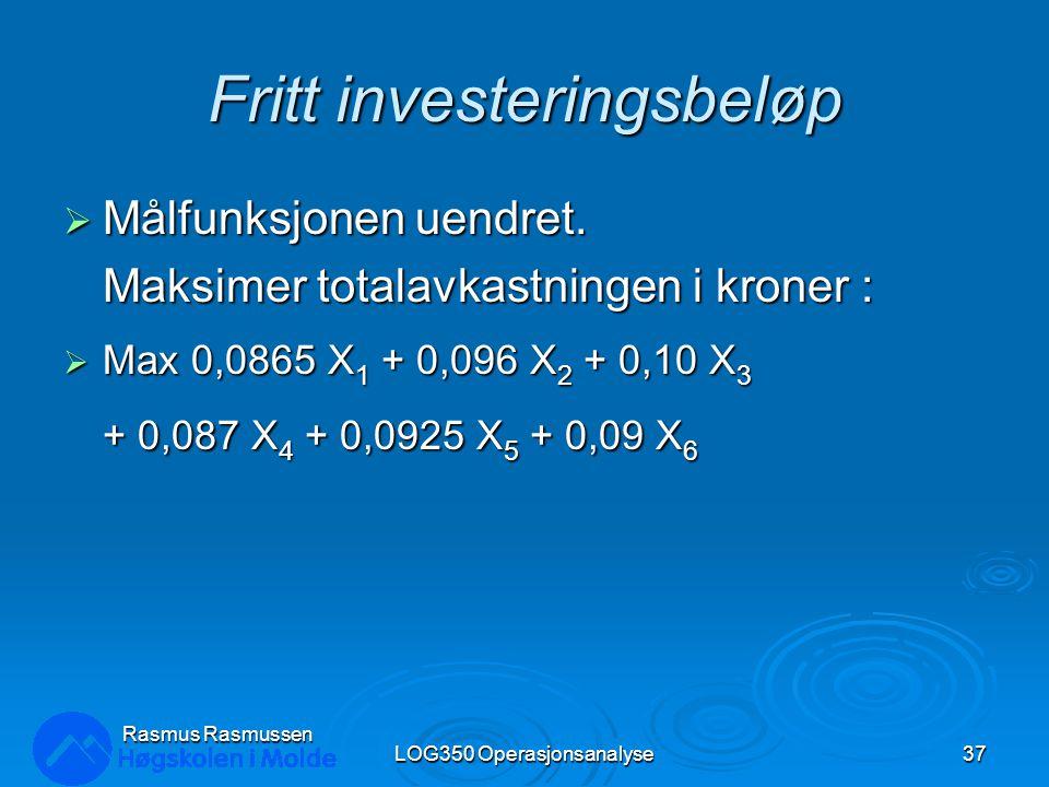 Fritt investeringsbeløp  Målfunksjonen uendret. Maksimer totalavkastningen i kroner :  Max 0,0865 X 1 + 0,096 X 2 + 0,10 X 3 + 0,087 X 4 + 0,0925 X