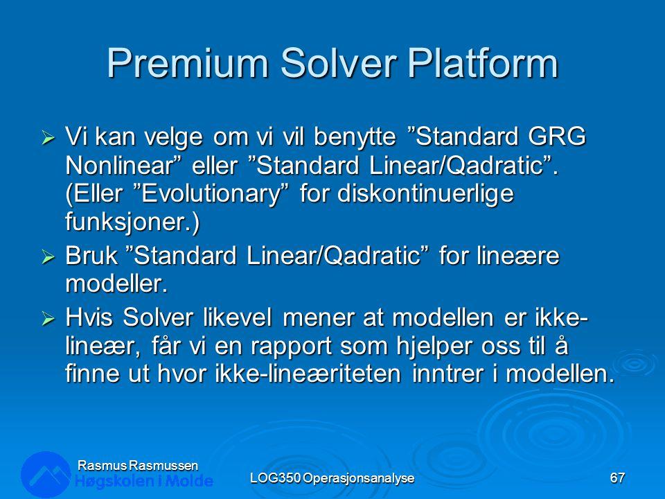 """Premium Solver Platform  Vi kan velge om vi vil benytte """"Standard GRG Nonlinear"""" eller """"Standard Linear/Qadratic"""". (Eller """"Evolutionary"""" for diskonti"""