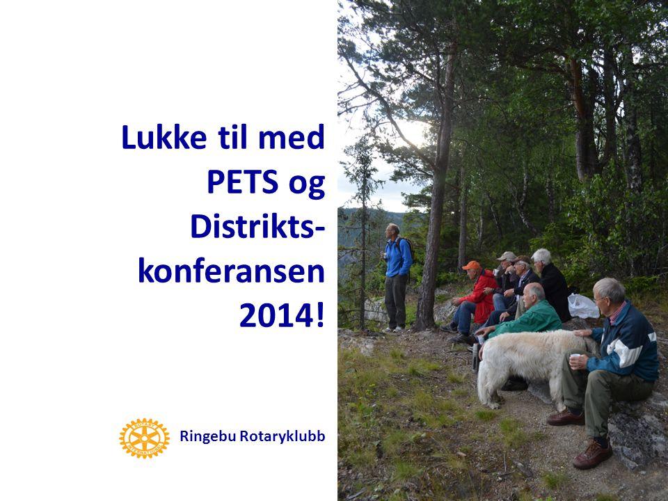 Lukke til med PETS og Distrikts- konferansen 2014! Ringebu Rotaryklubb
