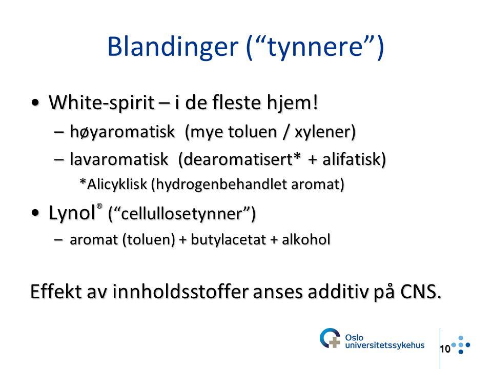 """10 Blandinger (""""tynnere"""") White-spirit – i de fleste hjem!White-spirit – i de fleste hjem! –høyaromatisk (mye toluen / xylener) –lavaromatisk (dearoma"""