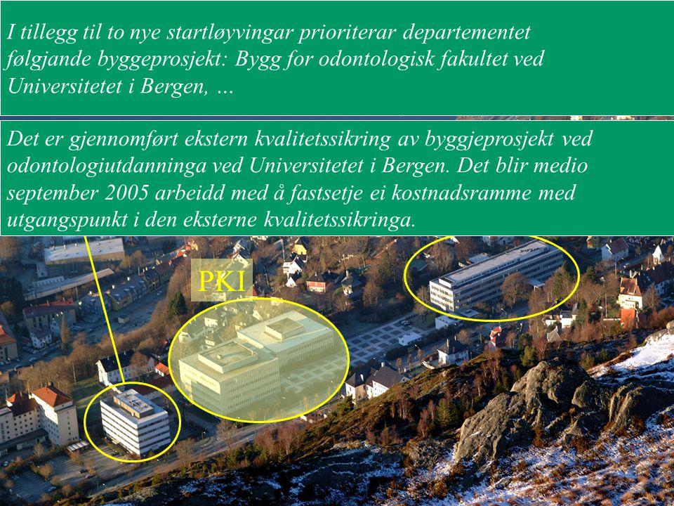 PKI Odontologen Fellesbygget: Tannpleierutdanningen Biomaterialer/Bivirkningsgruppen Nytt odontologibygg.