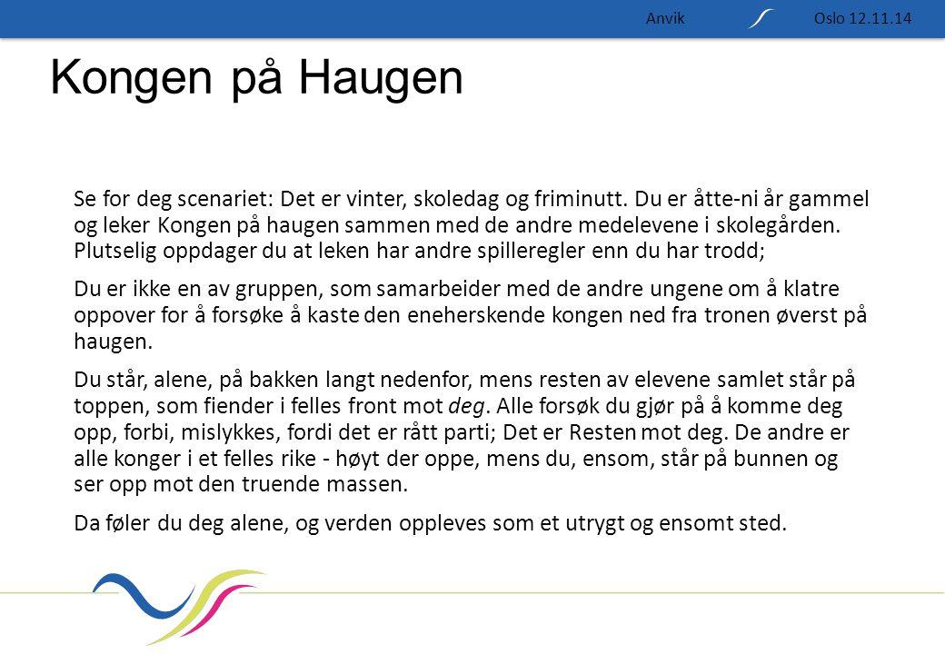 Kongen på Haugen Se for deg scenariet: Det er vinter, skoledag og friminutt.