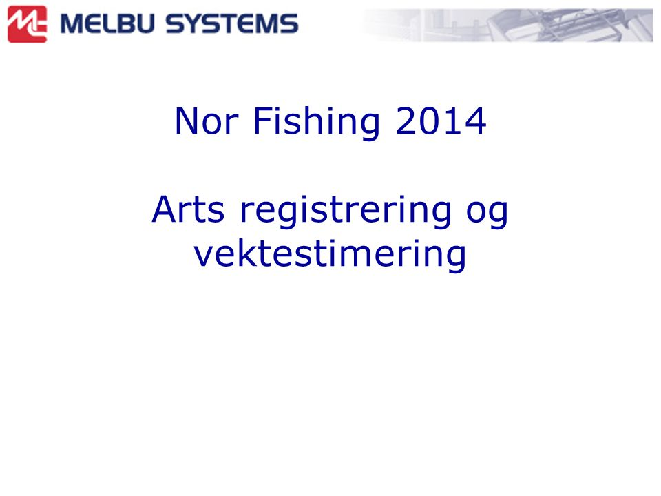Nor Fishing 2014 Arts registrering og vektestimering