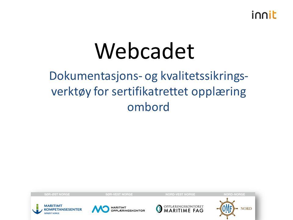 Webcadet Dokumentasjons- og kvalitetssikrings- verktøy for sertifikatrettet opplæring ombord