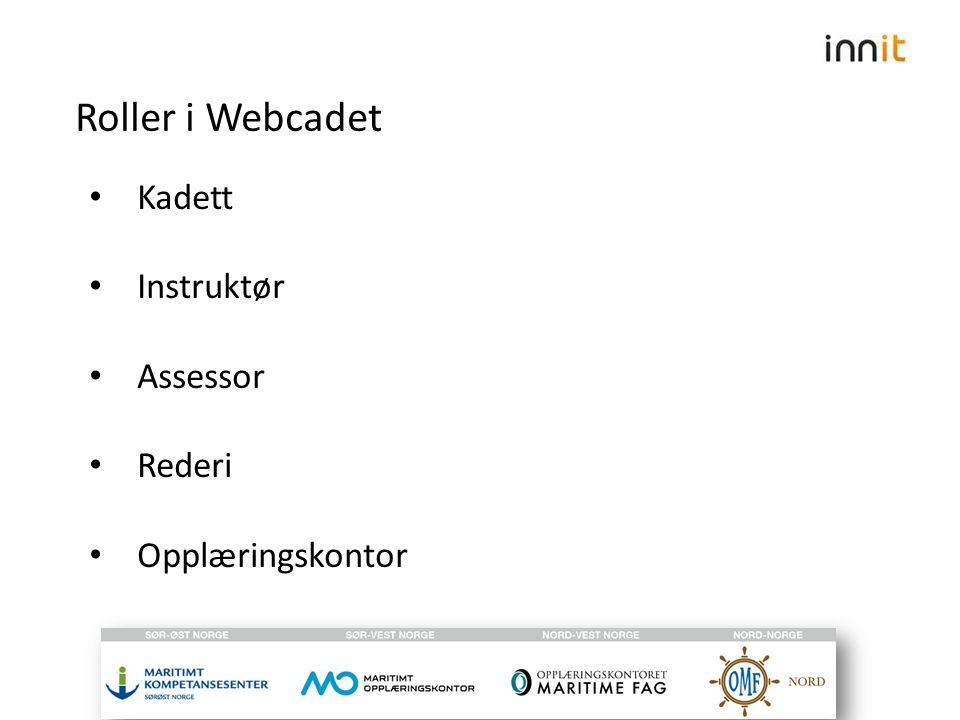 Roller i Webcadet Kadett Instruktør Assessor Rederi Opplæringskontor