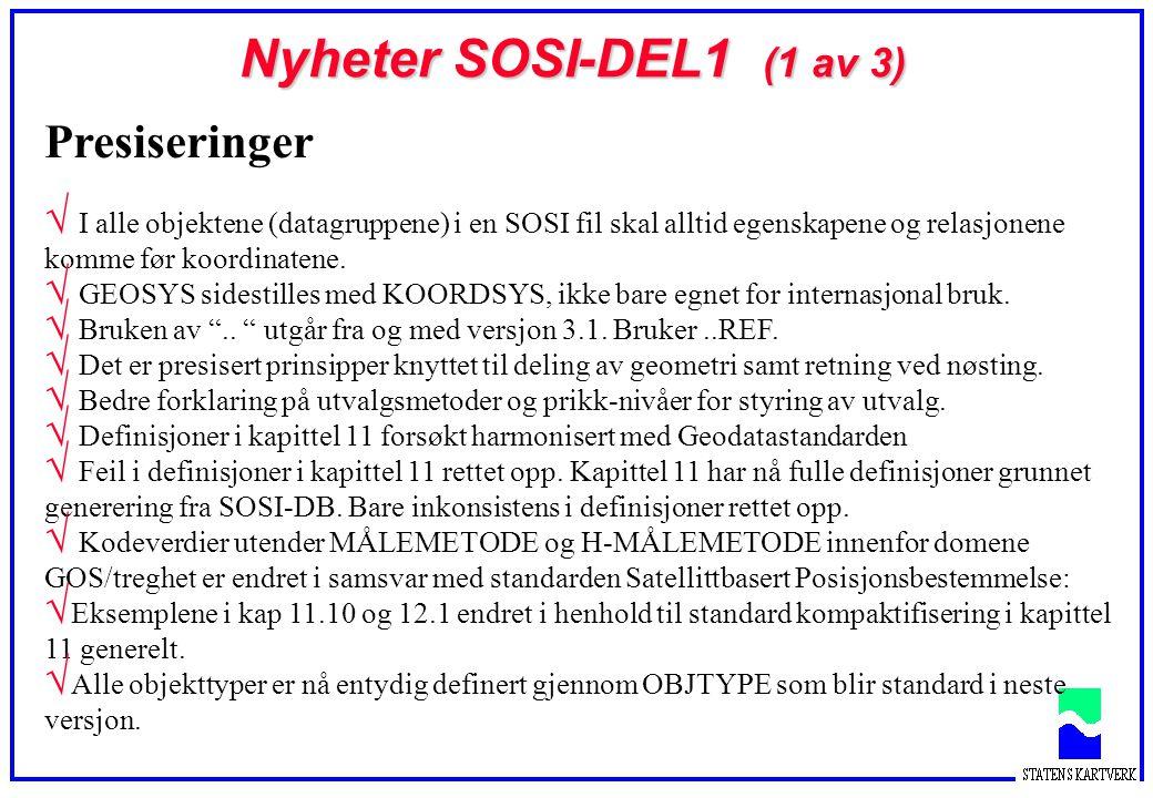 Nyheter SOSI-DEL1 (2 av 3) Datamodell  Nytt grafisk element (SYMBOL) er innført.