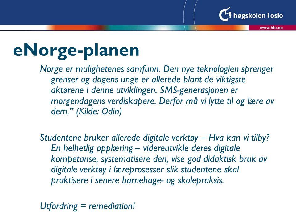 eNorge-planen Norge er mulighetenes samfunn. Den nye teknologien sprenger grenser og dagens unge er allerede blant de viktigste aktørene i denne utvik