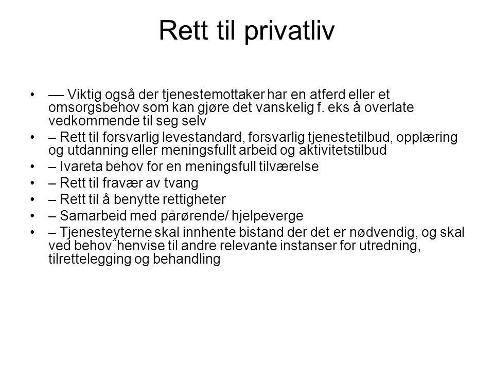 Rett til privatliv –– Viktig også der tjenestemottaker har en atferd eller et omsorgsbehov som kan gjøre det vanskelig f. eks å overlate vedkommende t