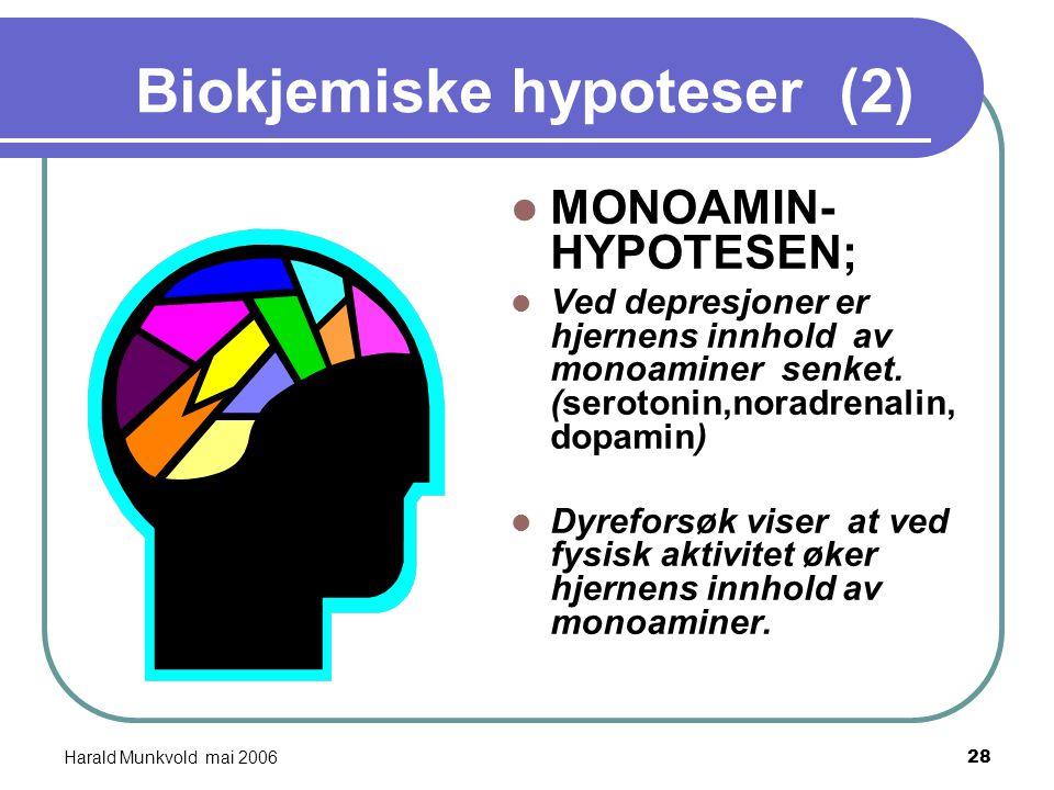 Harald Munkvold mai 200627 Biokjemiske hypoteser:(1) ENDORFIN- HYPOTESEN: -ENDORFIN er kroppens eget morfin. -det er godt dokumentert at endorfinnivåe