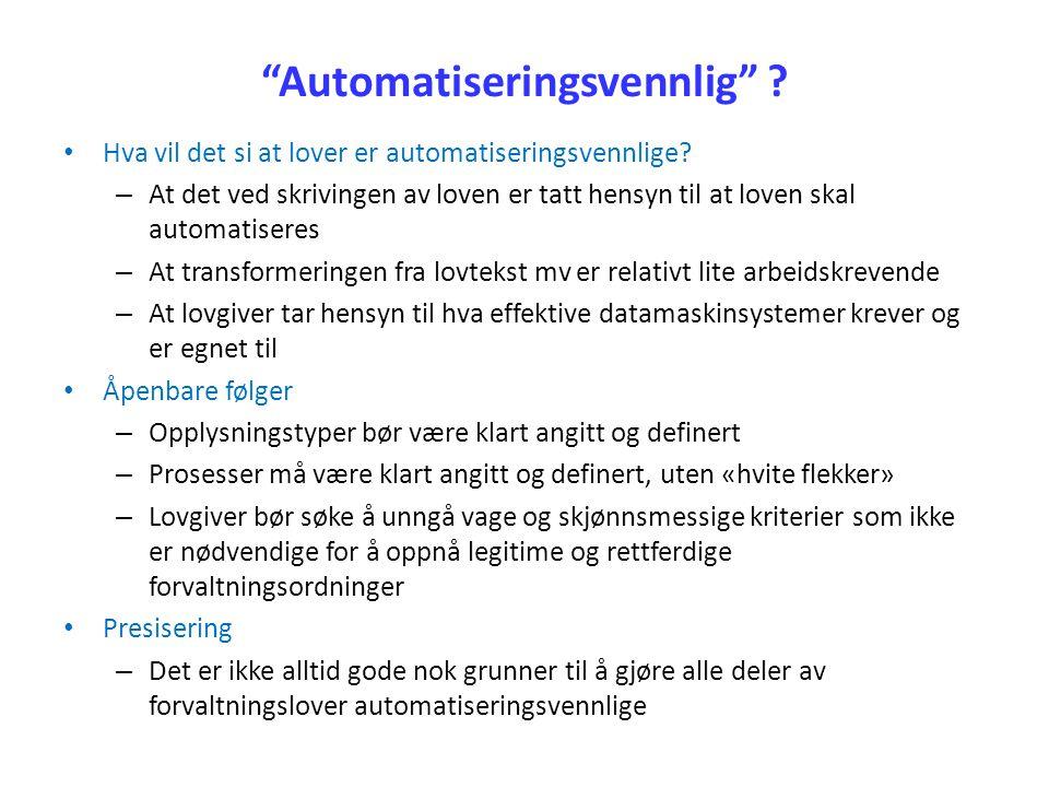 Automatiseringsvennlig . Hva vil det si at lover er automatiseringsvennlige.