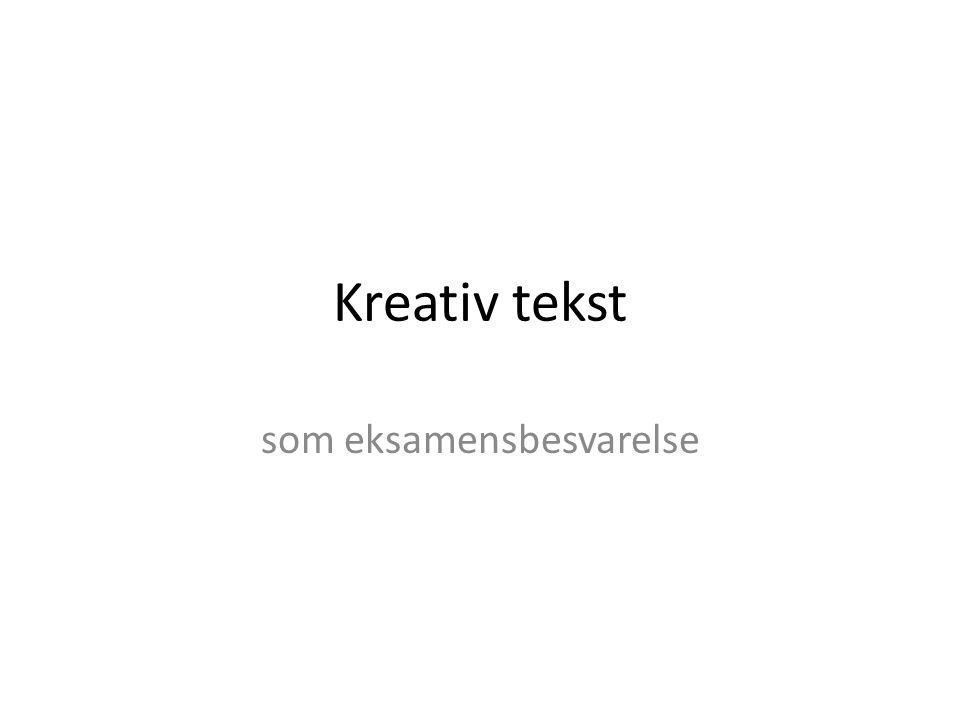 Kreativ tekst som eksamensbesvarelse