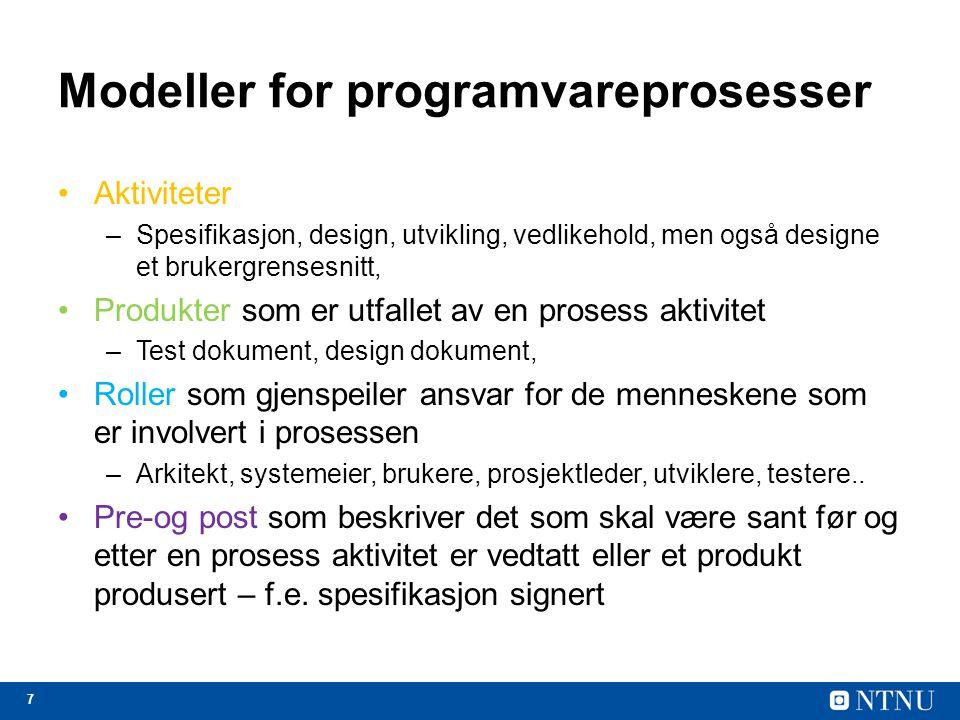 18 Nøkkelpunkter Programvareprosesser er aktivitetene involvert i å produsere et programvaresystem.